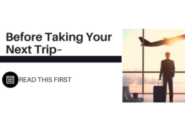 Before Taking Your Next Trip, READ THIS FIRST