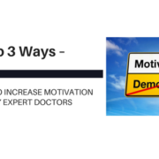 Top 3 Ways to Increase Motivation by Expert Doctors