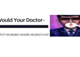 Would Your Doctor Put His Money Where His Mouth Is