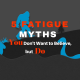5 Fatigue Myths You Don't Want to Believe, but Do