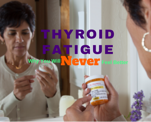 Thyroid Fatigue - Why You Will Never Feel Better