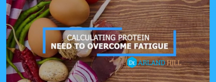 Calculating Protein Need to Overcome Fatigue