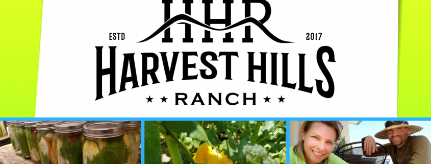 Harvest Hills Ranch 2018 -Taking Old Favorites Beyond Organic